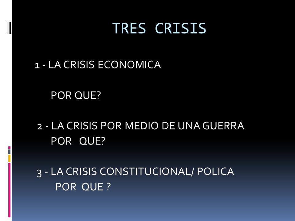 TRES CRISIS 1 - LA CRISIS ECONOMICA POR QUE