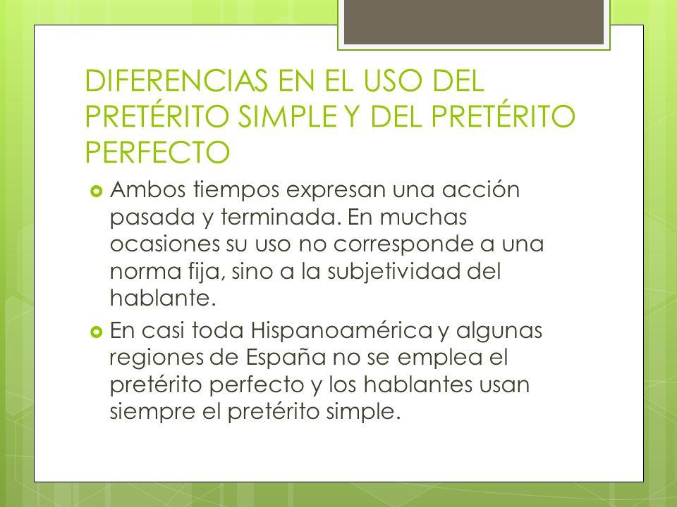 DIFERENCIAS EN EL USO DEL PRETÉRITO SIMPLE Y DEL PRETÉRITO PERFECTO