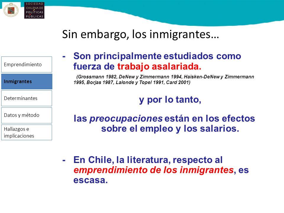 Sin embargo, los inmigrantes…
