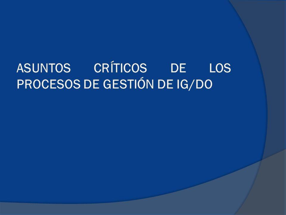 ASUNTOS CRÍTICOS DE LOS PROCESOS DE GESTIÓN DE ig/do