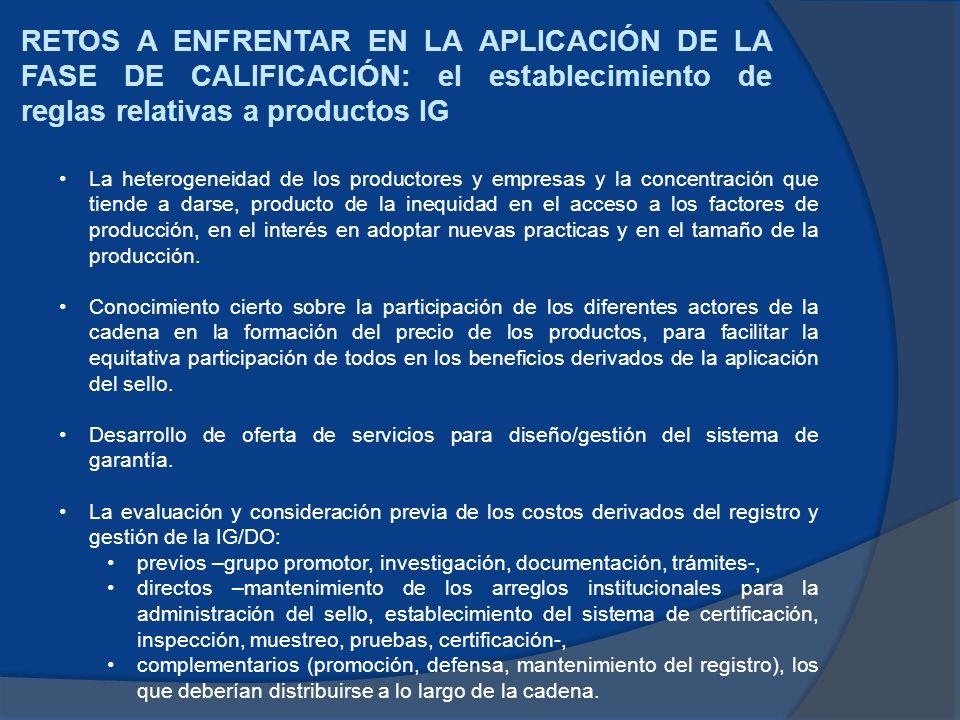 RETOS A ENFRENTAR EN LA APLICACIÓN DE LA FASE DE CALIFICACIÓN: el establecimiento de reglas relativas a productos IG