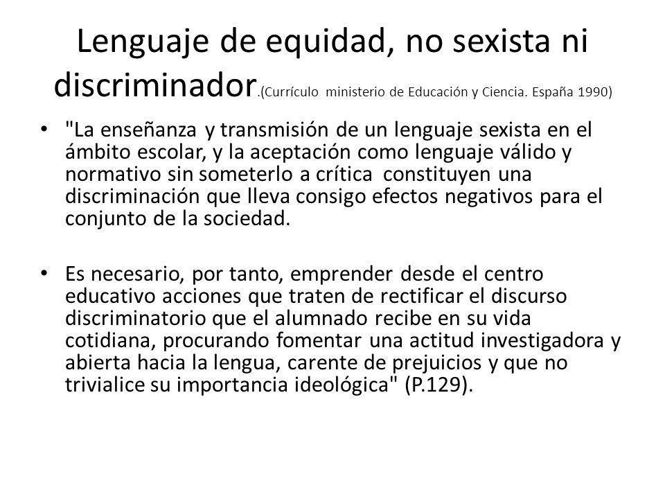 Lenguaje de equidad, no sexista ni discriminador