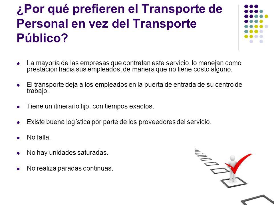 ¿Por qué prefieren el Transporte de Personal en vez del Transporte Público