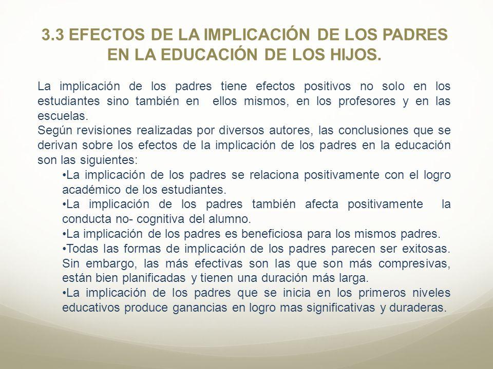 3.3 EFECTOS DE LA IMPLICACIÓN DE LOS PADRES EN LA EDUCACIÓN DE LOS HIJOS.