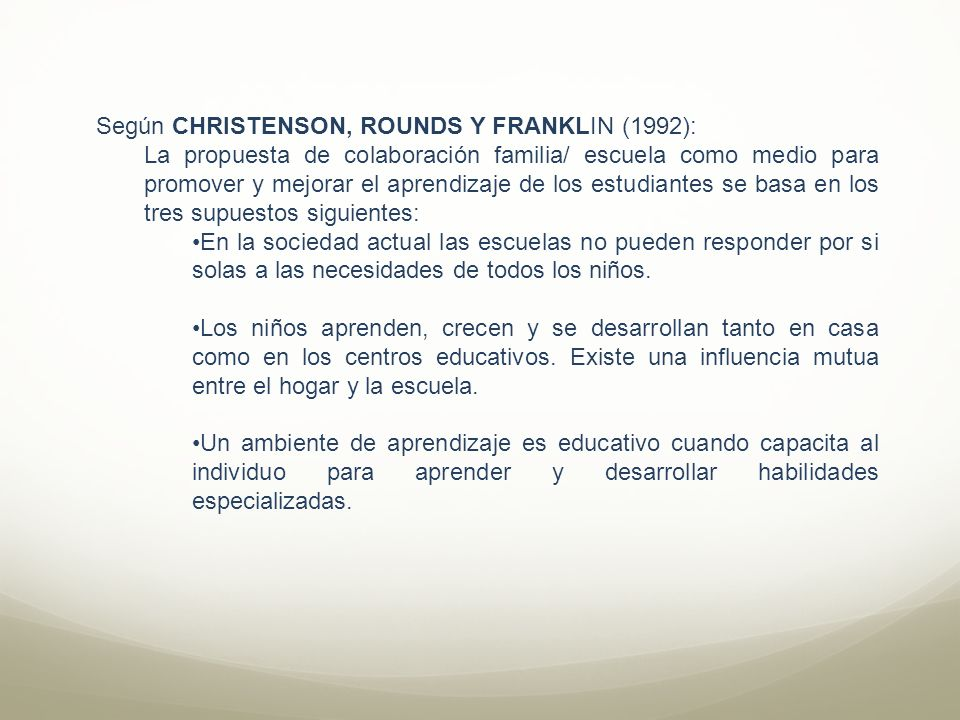 Según CHRISTENSON, ROUNDS Y FRANKLIN (1992):