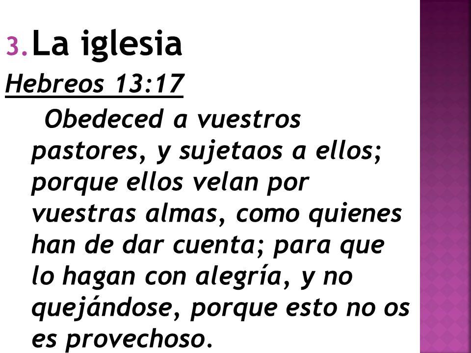La iglesia Hebreos 13:17.