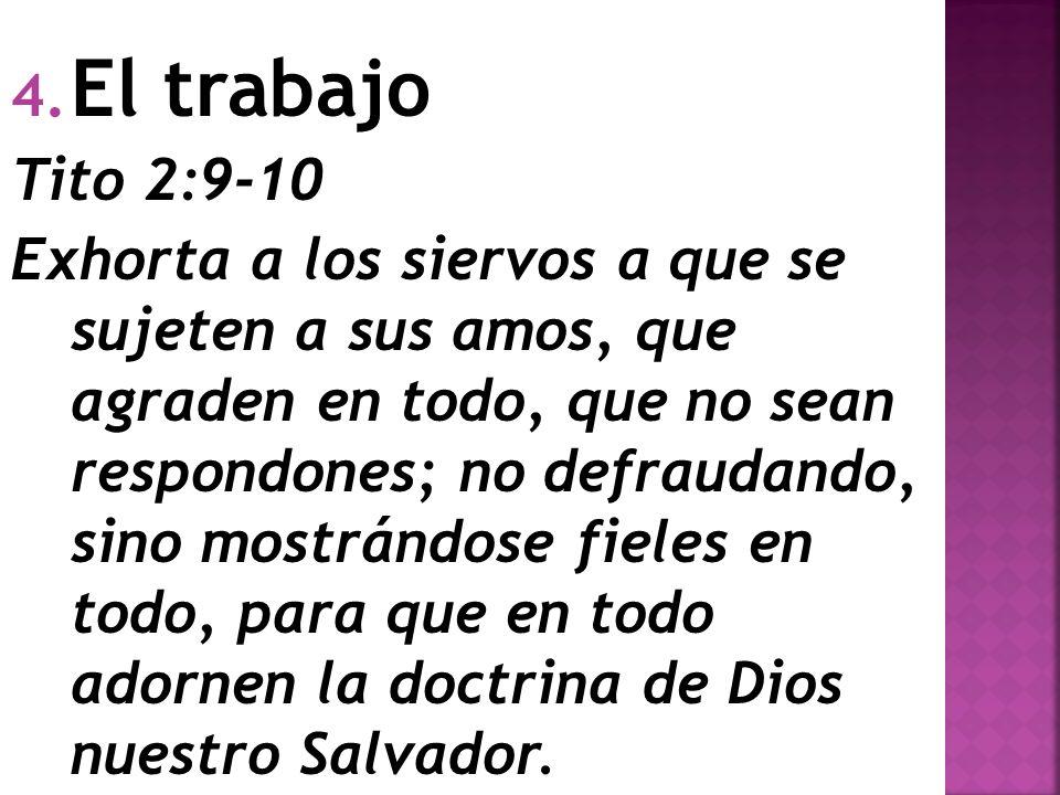 El trabajo Tito 2:9-10.
