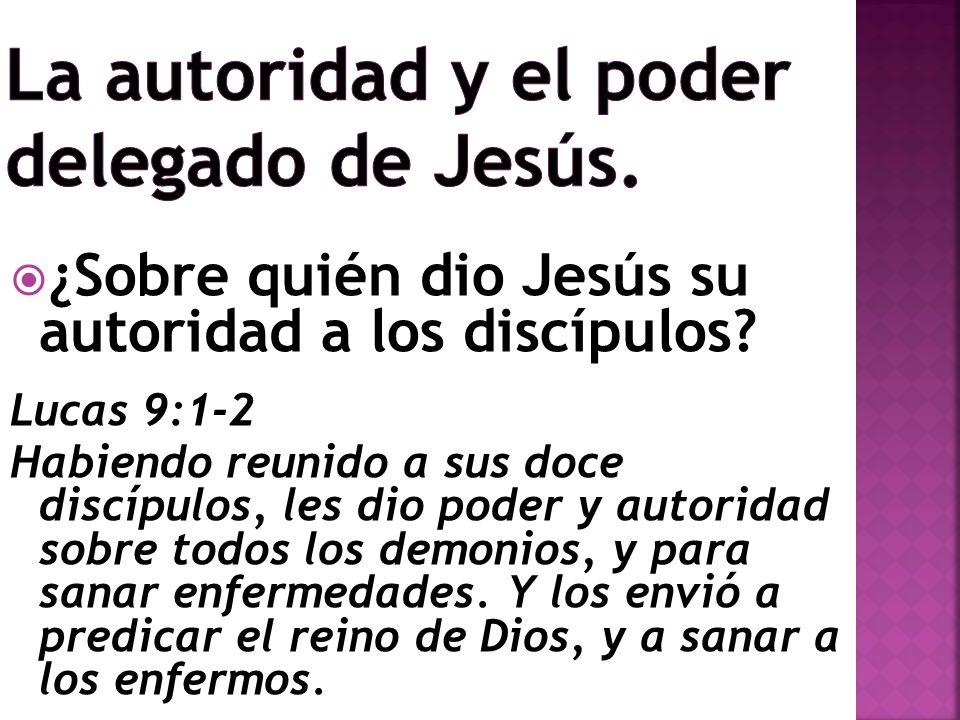 La autoridad y el poder delegado de Jesús.