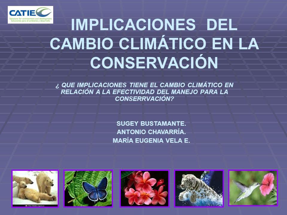 IMPLICACIONES DEL CAMBIO CLIMÁTICO EN LA CONSERVACIÓN