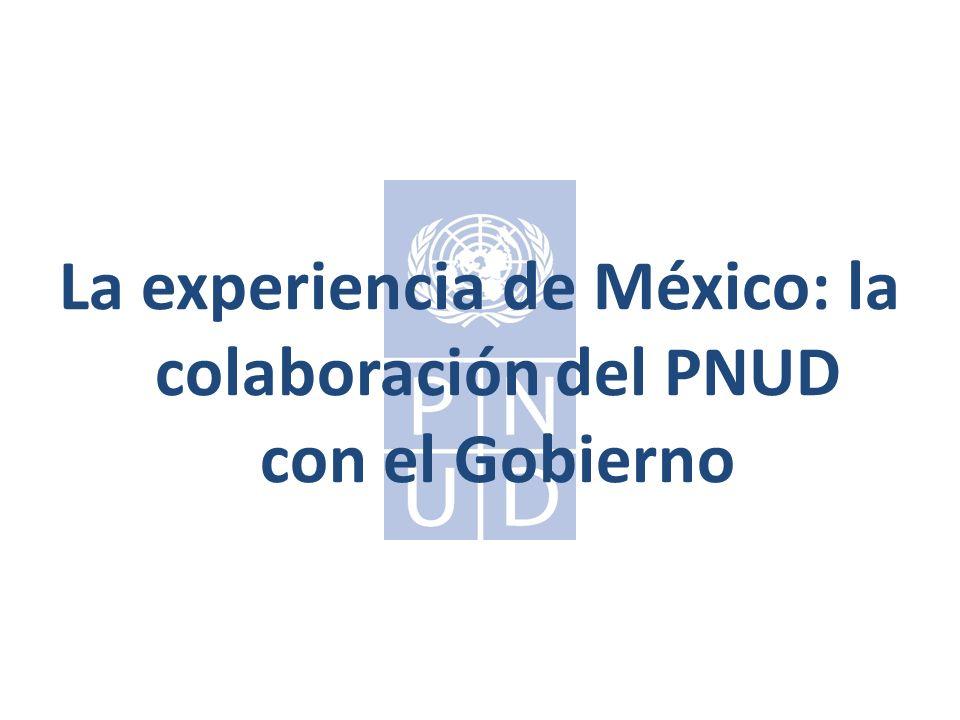 La experiencia de México: la colaboración del PNUD con el Gobierno