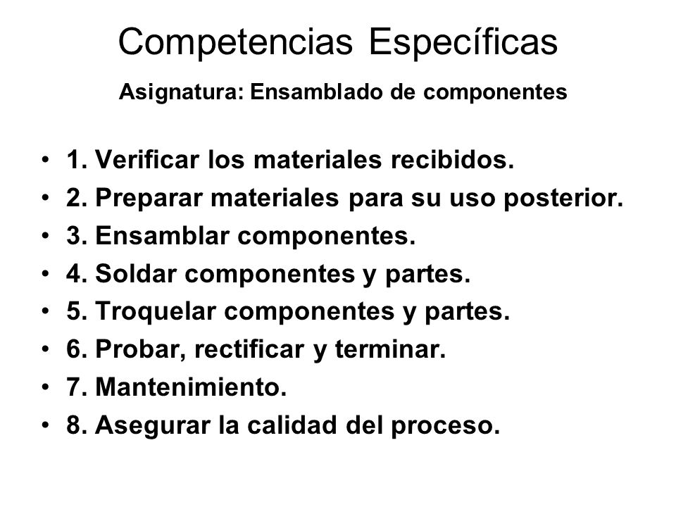 Competencias Específicas Asignatura: Ensamblado de componentes