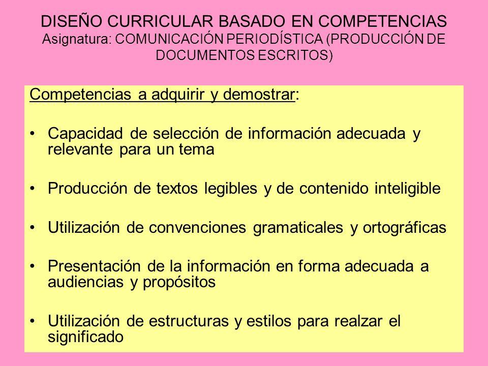 DISEÑO CURRICULAR BASADO EN COMPETENCIAS Asignatura: COMUNICACIÓN PERIODÍSTICA (PRODUCCIÓN DE DOCUMENTOS ESCRITOS)