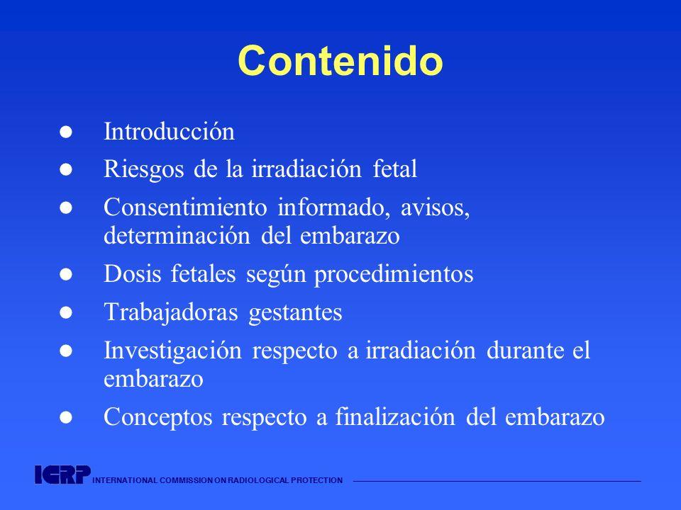 Contenido Introducción Riesgos de la irradiación fetal