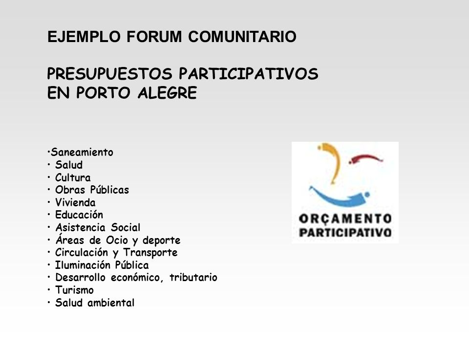 EJEMPLO FORUM COMUNITARIO PRESUPUESTOS PARTICIPATIVOS EN PORTO ALEGRE