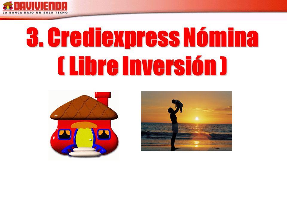 3. Crediexpress Nómina ( Libre Inversión )