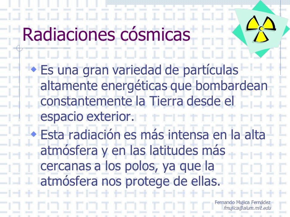 Radiaciones cósmicas Es una gran variedad de partículas altamente energéticas que bombardean constantemente la Tierra desde el espacio exterior.