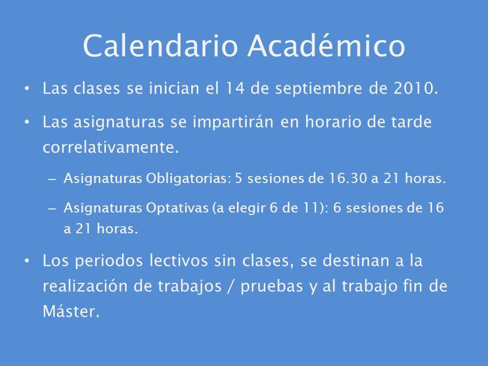 Calendario Académico Las clases se inician el 14 de septiembre de 2010. Las asignaturas se impartirán en horario de tarde correlativamente.