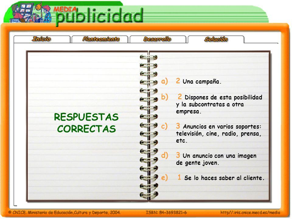 RESPUESTAS CORRECTAS 2 Una campaña. b) 2 Dispones de esta posibilidad