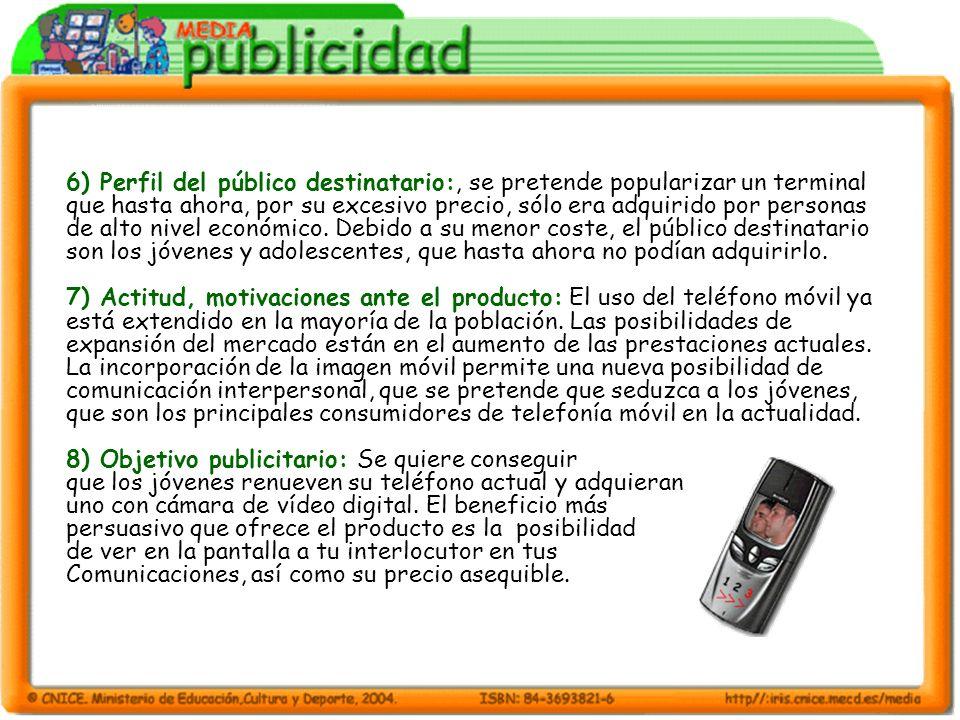 6) Perfil del público destinatario:, se pretende popularizar un terminal