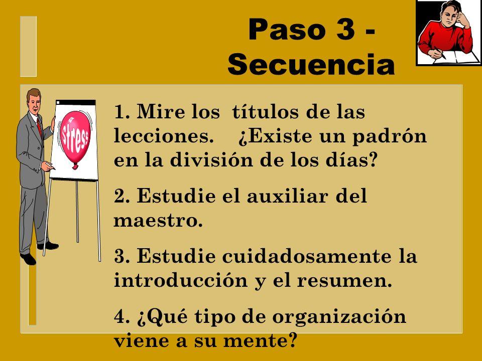 Paso 3 - Secuencia 1. Mire los títulos de las lecciones. ¿Existe un padrón en la división de los días