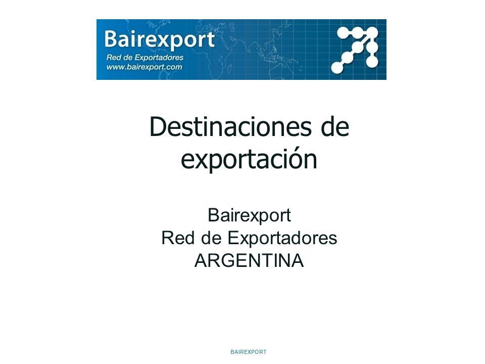 Destinaciones de exportación Bairexport Red de Exportadores ARGENTINA
