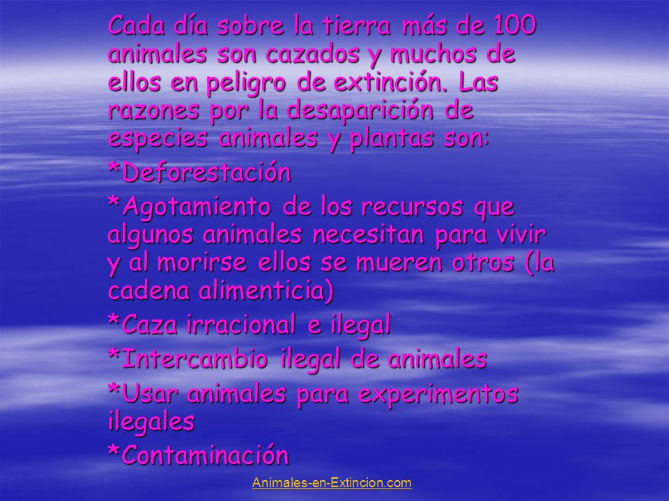 *Caza irracional e ilegal *Intercambio ilegal de animales