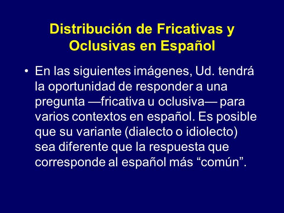 Distribución de Fricativas y Oclusivas en Español