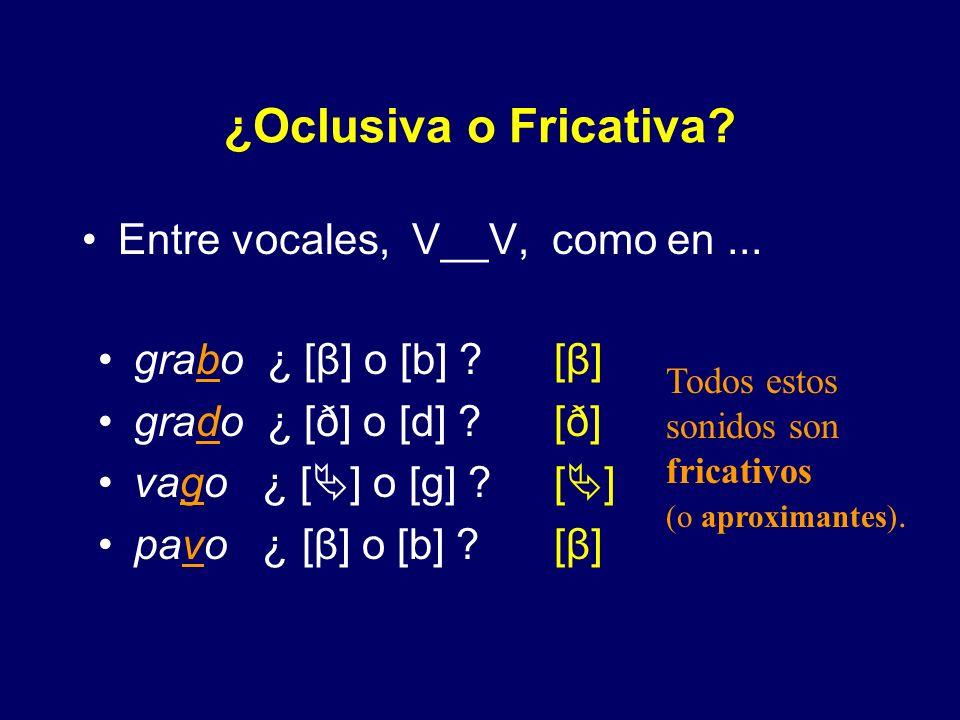 ¿Oclusiva o Fricativa Entre vocales, V__V, como en ...