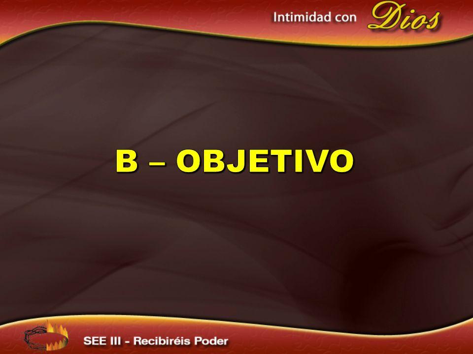 B – Objetivo
