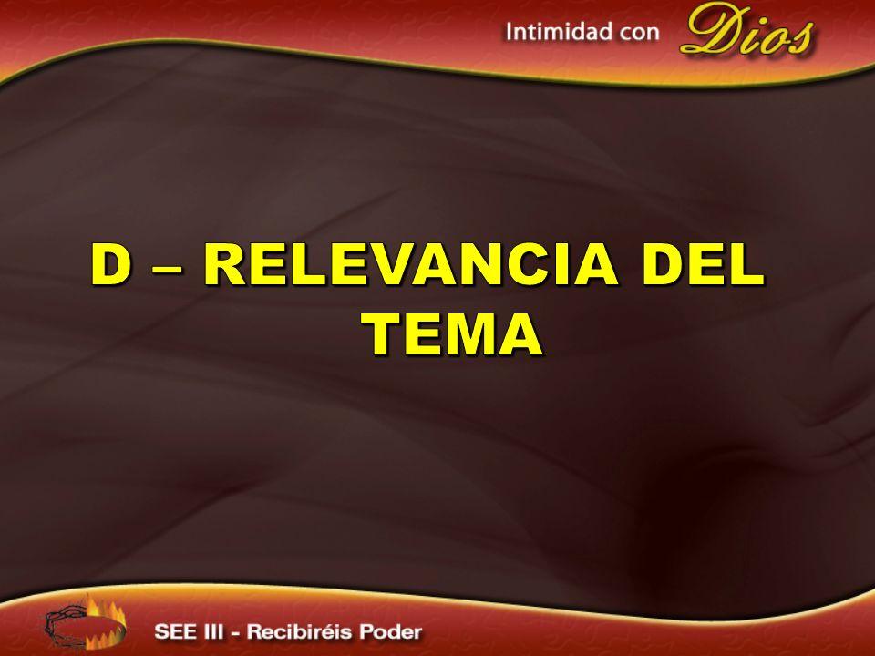 D – RELEVANCIA DEL TEMA