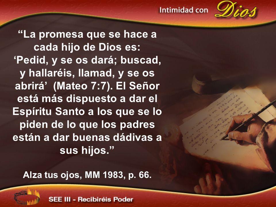 La promesa que se hace a cada hijo de Dios es: