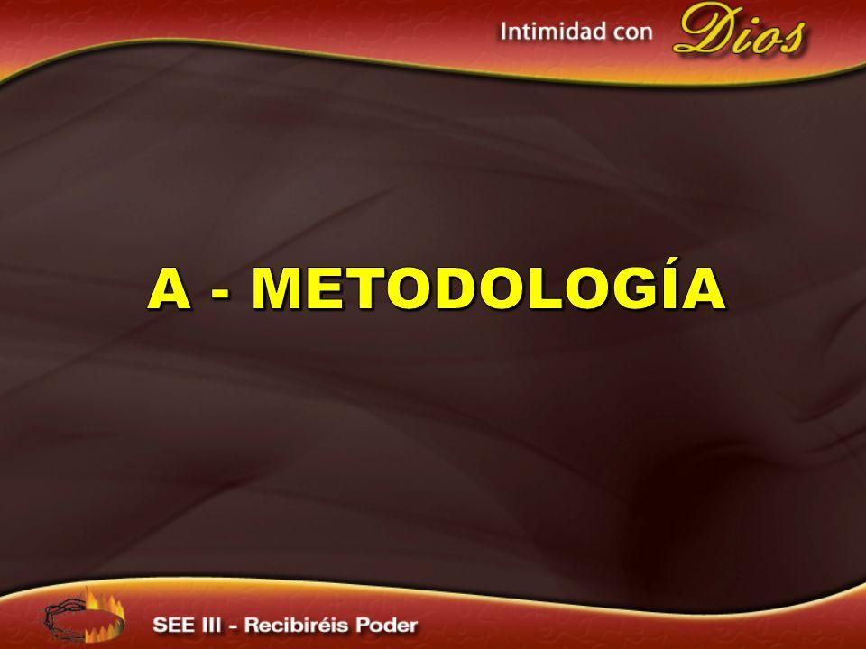 A - METODOLOGÍA A. METODOLOGÍA