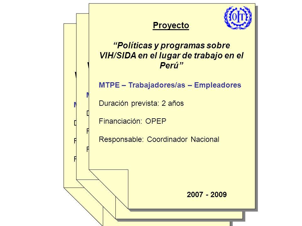 Proyecto Políticas y programas sobre VIH/SIDA en el lugar de trabajo en el Perú MTPE – Trabajadores/as – Empleadores.