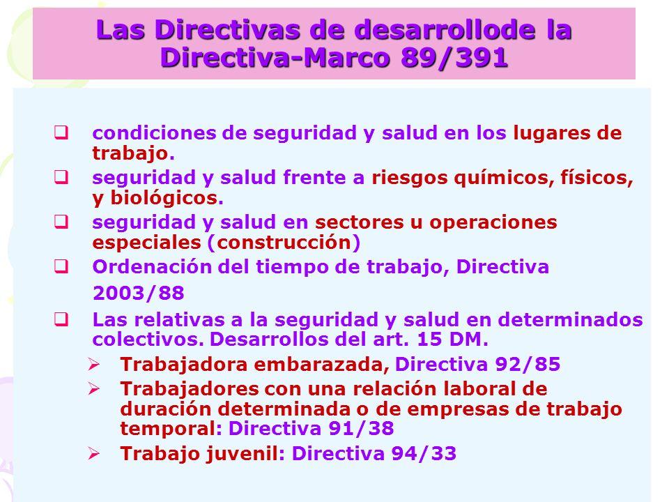 Las Directivas de desarrollode la Directiva-Marco 89/391