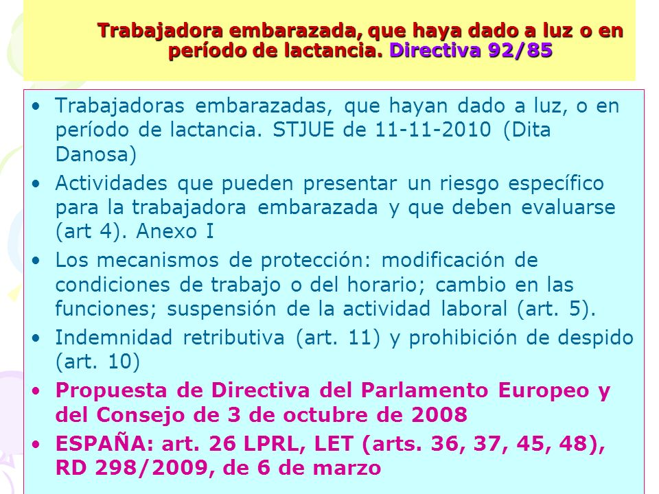 Indemnidad retributiva (art. 11) y prohibición de despido (art. 10)