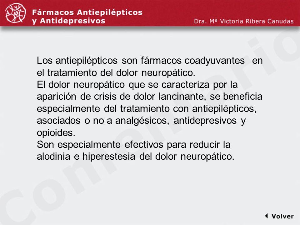 Comentariodiapo19 Los antiepilépticos son fármacos coadyuvantes en el tratamiento del dolor neuropático.