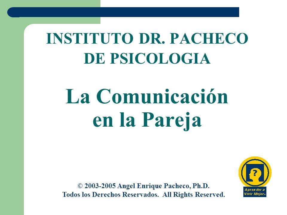 INSTITUTO DR. PACHECO DE PSICOLOGIA La Comunicación en la Pareja