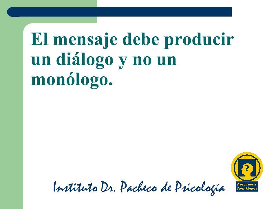 El mensaje debe producir un diálogo y no un monólogo.