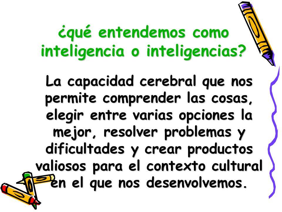 ¿qué entendemos como inteligencia o inteligencias