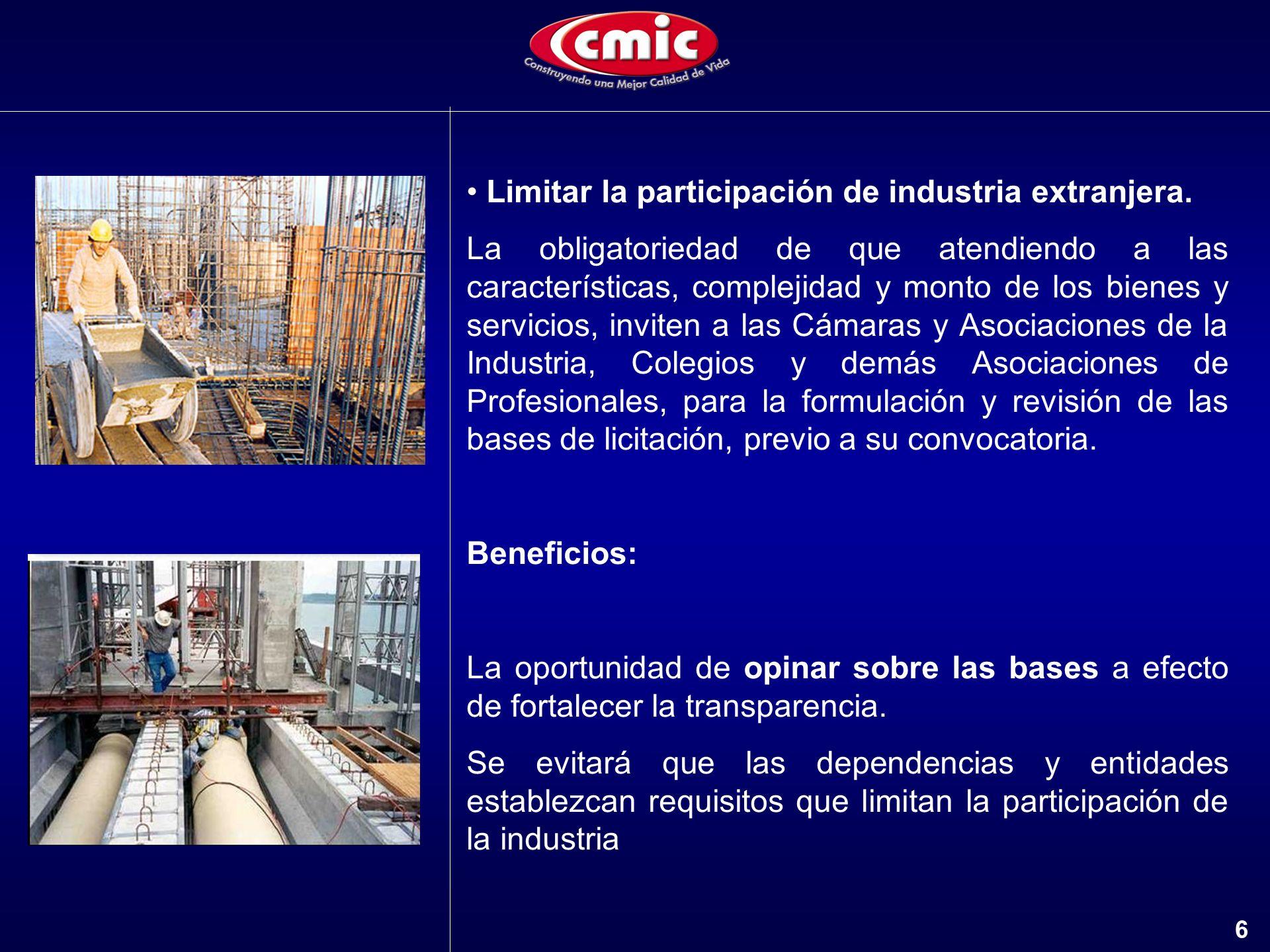 Limitar la participación de industria extranjera.