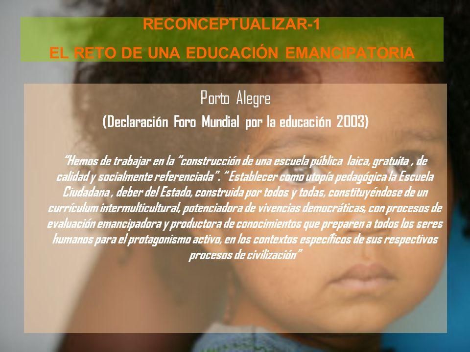 RECONCEPTUALIZAR-1 EL RETO DE UNA EDUCACIÓN EMANCIPATORIA