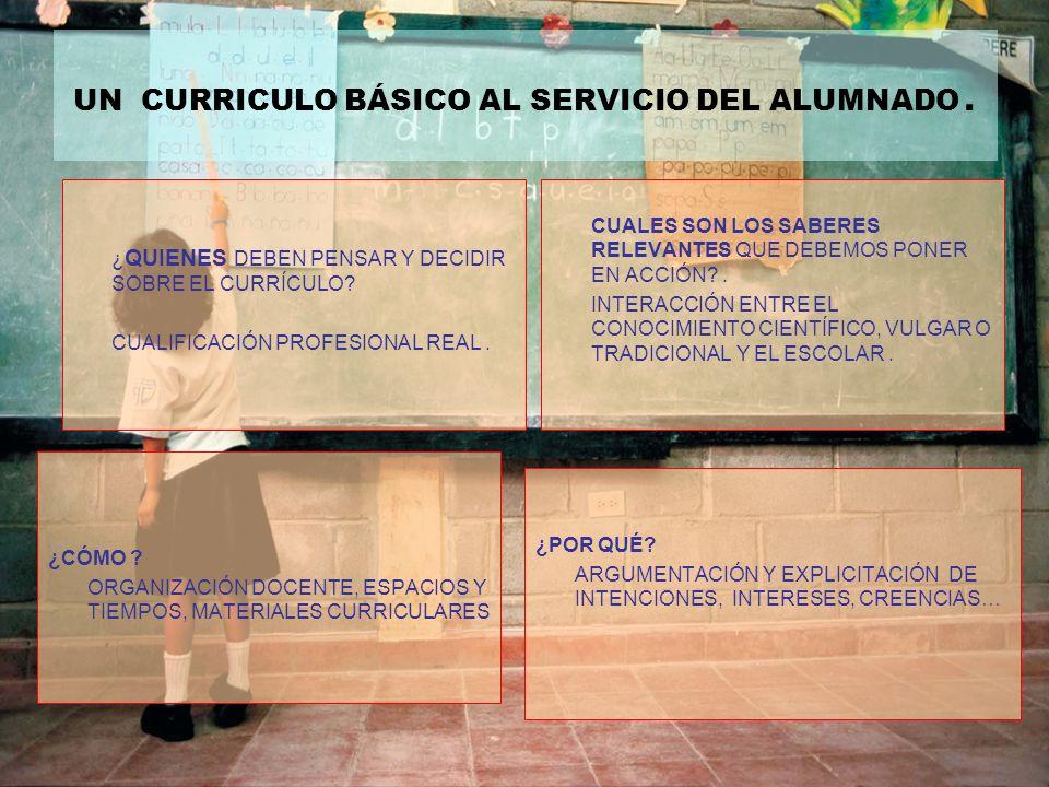 UN CURRICULO BÁSICO AL SERVICIO DEL ALUMNADO.