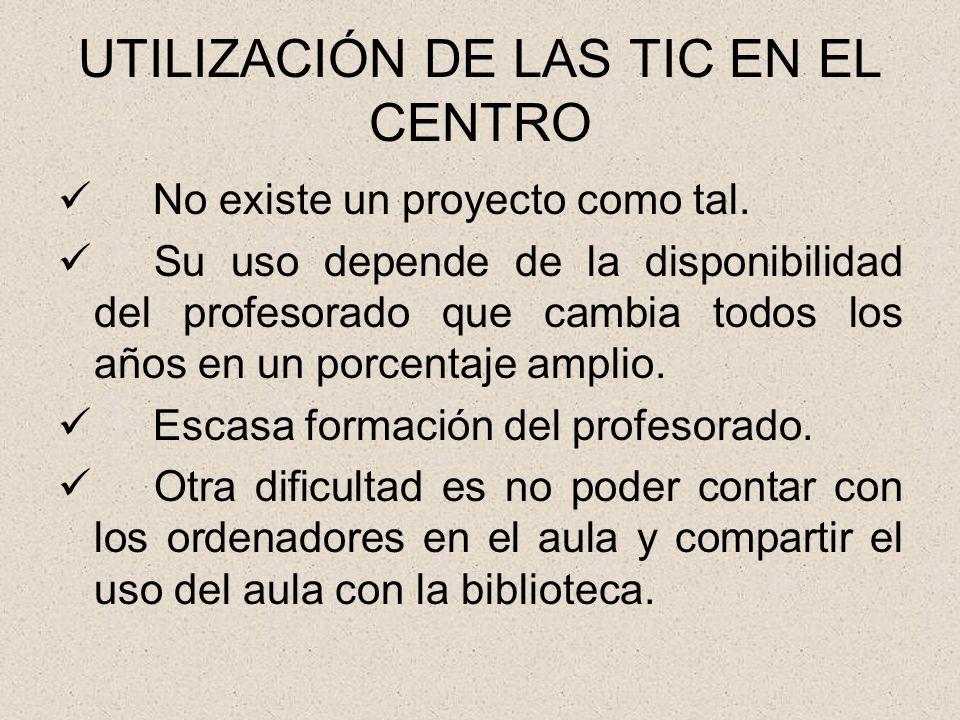 UTILIZACIÓN DE LAS TIC EN EL CENTRO