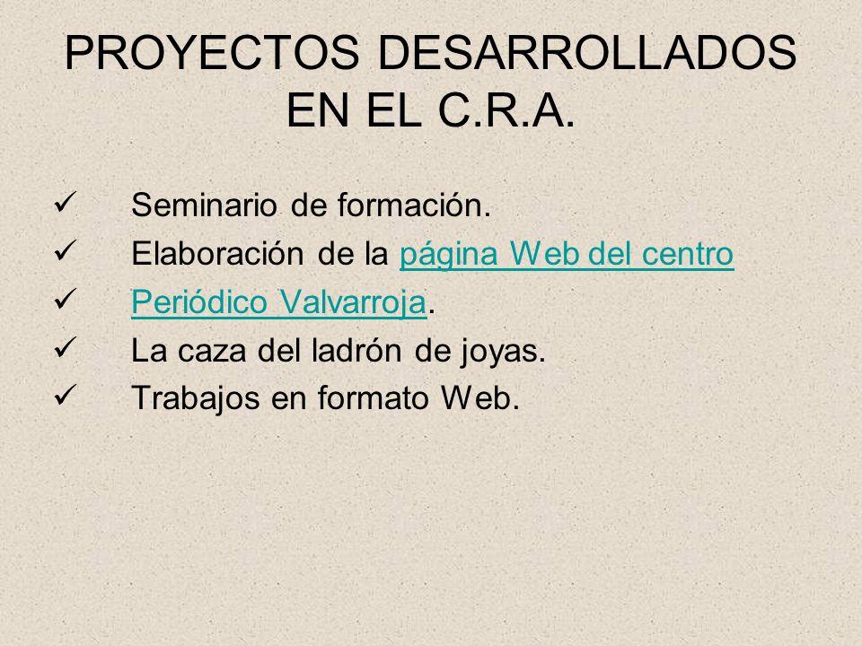 PROYECTOS DESARROLLADOS EN EL C.R.A.