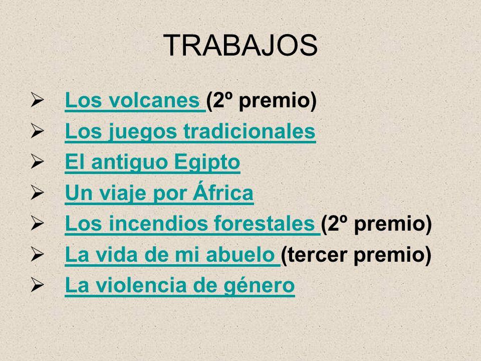 TRABAJOS Los volcanes (2º premio) Los juegos tradicionales