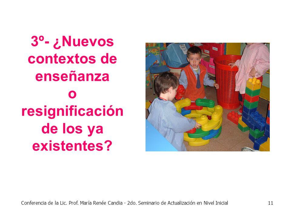 3º- ¿Nuevos contextos de enseñanza o resignificación de los ya existentes
