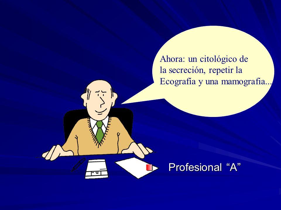 Profesional A Ahora: un citológico de la secreción, repetir la