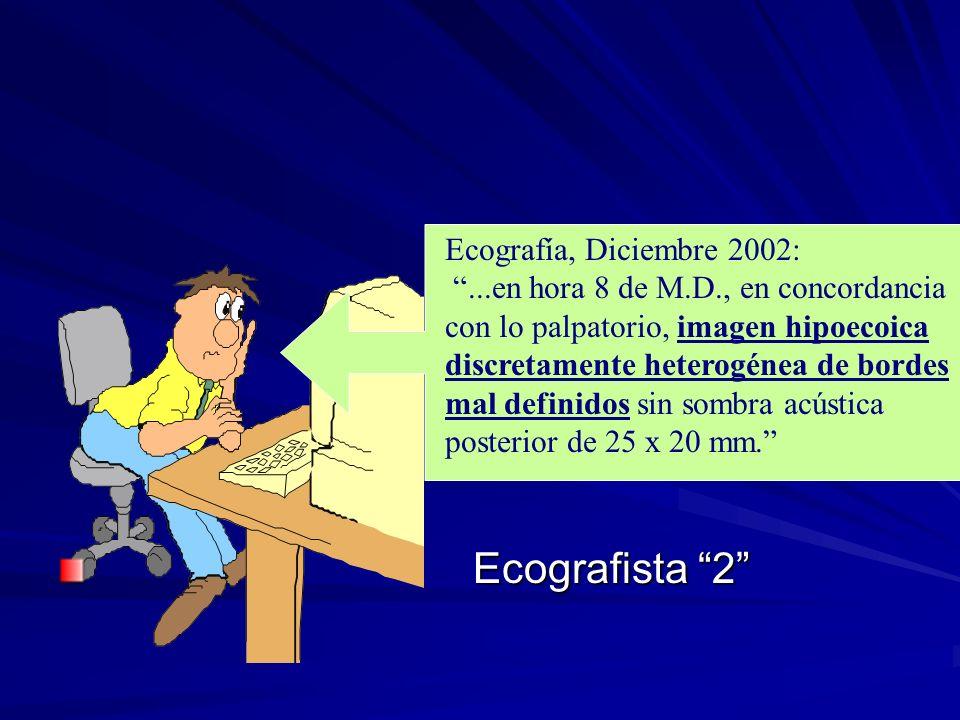 Ecografista 2 Ecografía, Diciembre 2002: