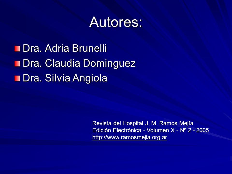 Autores: Dra. Adria Brunelli Dra. Claudia Dominguez