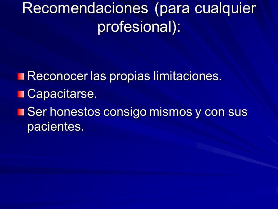 Recomendaciones (para cualquier profesional):